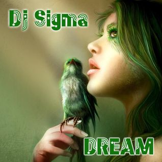 Dj Sigma - Dream