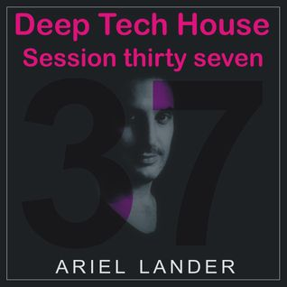 Ariel Lander - Deep Tech House #37