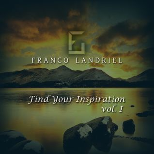 Franco Landriel - Find Your Inspiration Vol. I