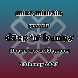 D3EP 'N' BUMPY - live broadcast 15th May '15