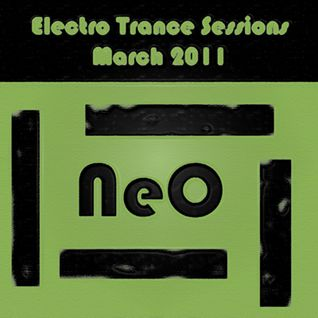 NeO - Electro Trance Sessions - March 2011 - Part 02