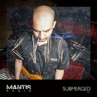 Mantis Radio 203 + Submerged