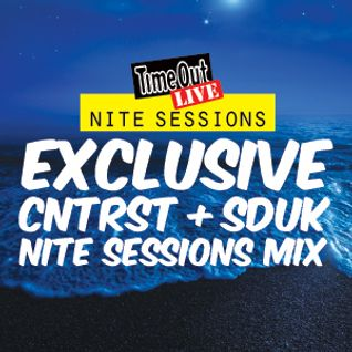 CNTRST&SDUK mix for Time Out Live's Nite Sessions