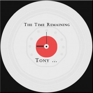Tony ... - The Time Remaining