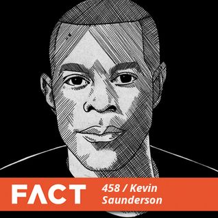 FACT mix 458 - Kevin Saunderson (Sep '14)