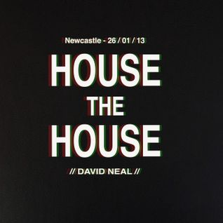 House the House - Newcastle - 26.01.13 - David Neal