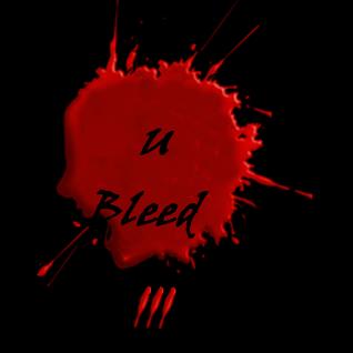 U Bleed III