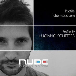 Luciano Scheffer @ Profile #17 - August/2015 | nube-music.com