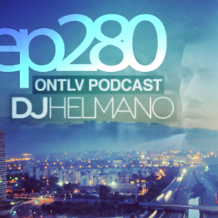 ONTLV PODCAST - Trance From Tel-Aviv - Episode 280 - Mixed By DJ Helmano