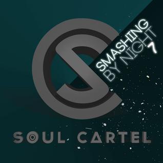 Soul Cartel - Smashing by Night #7