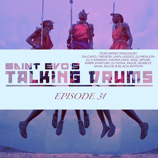 Saint Evo's Talking Drums Ep. 31