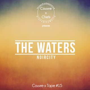 Couvre x Tape #15 - The Waters