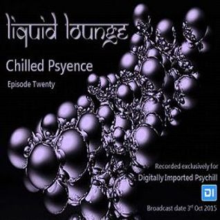 Liquid Lounge - Chilled Psyence (Episode Twenty) Digitally Imported Psychill October 2015