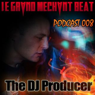 [Le Grand Méchant Beat PODCAST 008] The DJ Producer 4 LGMB party #10 [7-Dec.-2013] @ Cabaret Sauvage