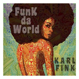 Karl Fink - Funk da World #17