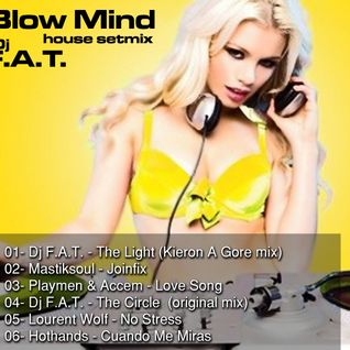 Dj F.A.T. - Blow Mind setmix (House)
