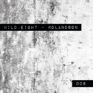 Rolandson: Wild.Eight |008|