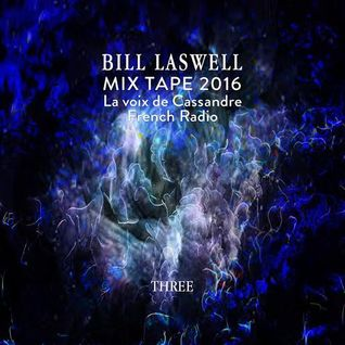 BILL LASWELL : MIXTAPE THREE