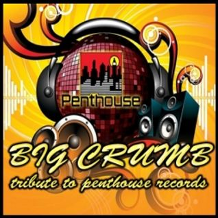 BIG CRUMBS TRIBUTE TO PENTHOUSE RECORDS
