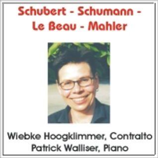 Schubert - Schumann - Le Beau - Mahler (Wiebke Hoogklimmer, Contralto - Patrick Walliser, Piano