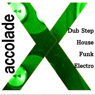 AccoladeX Almost Electro House Dub Step Funk vol 1