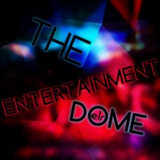 The Entertainment Dome 27 01 2016