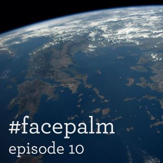 #Facepalm - Episode 10 - Εκλογές!