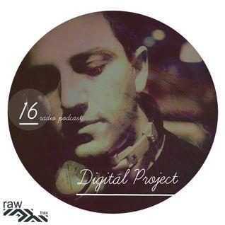 Raw Trax Radio Podcast #016 Digital Project (ITA)