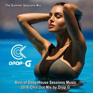 Summer Sessions Mix 2016 ♦ Best of Deep House Sessions Music 2016 ♦ Chill Out Mix by Drop G