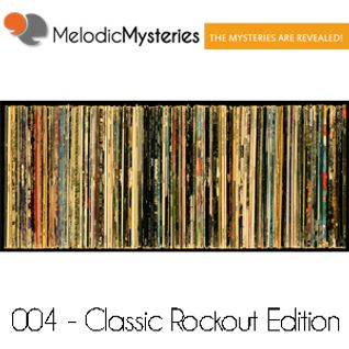 004 - Melodic Mysteries - The Classic Rockout Edition