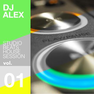 DJ ALEX Studio Beats House Session vol. 01