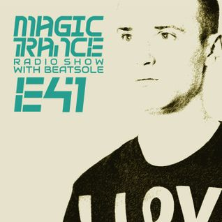 Beatsole - Magic Trance Episode 041 (17-07-2014)