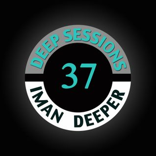 Deep Sessions Radioshow | Episode 37 | by Iman Deeper