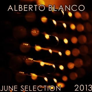 Alberto Blanco - June Selection / 2013