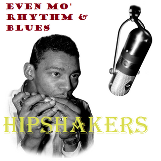 Even Mo' Rhythm & Blues Hipshakers