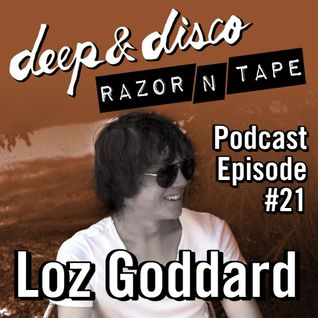 The Deep&Disco / Razor-N-Tape Podcast - Episode #21: Loz Goddard