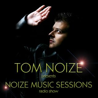 Tom Noize - Noize Music Sessions Radio Show 001.