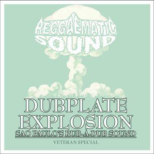 Reggaematic Veteran Dubplate Explosion