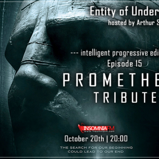 Arthur Sense - Entity of Underground #015: Prometheus Tribute [October 2012] on Insomniafm.com