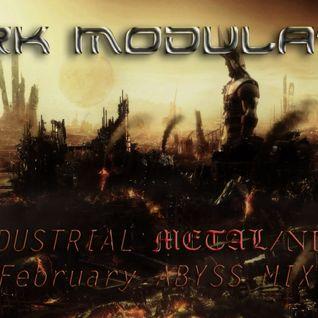 INDUSTRIAL METAL/NDH February ABYSS MIX 2016 From DJ Dark Modulator