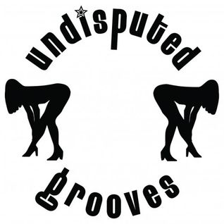 Undisputed Grooves Guestmix JamesLee 150815