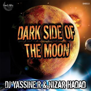 DJ Yassine R & Nizar Hadad - Dark Side Of The Moon (CLIP)
