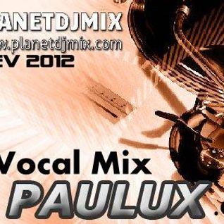 Set Live Vocal Mix 2012 By Djpaulux