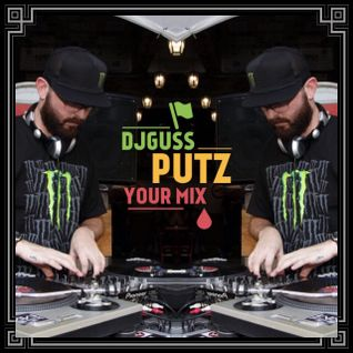 DJ GUSS - Putz Your Mix