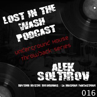LOST IN THE WASH PODCAST 016 - ALEK SOLTIROV