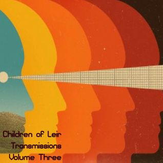 Children of Leir Present Transmissions Volume 3