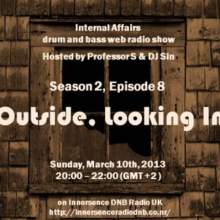 "Internal Affairs radio show - S02E08 (10-03-2013) ""Outside, Looking In"" - Innersence Radio DNB UK"