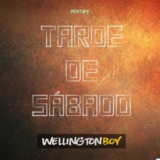 Wellington Boy - Tarde de Sábado (Mixtape) WARMING