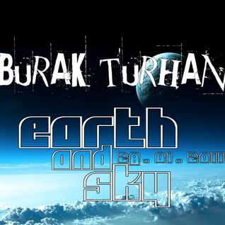 Burak Turhan - Earth and sky (28.02.2011)