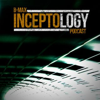 B-Max podcast: InceptoLogy 008